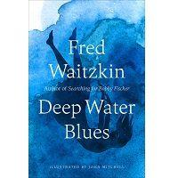 Deep Water Blues by Fred Waitzkin PDF