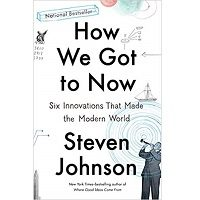 How We Got to Now by Steven Johnson PDF