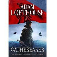 Oathbreaker by Adam Lofthouse PDF