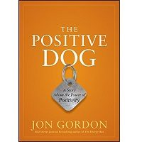 The Positive Dog by Jon Gordon PDF