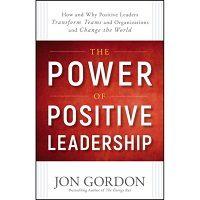 The Power of Positive Leadership by Jon Gordon PDF