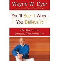 You'll See It When You Believe It by Wayne W Dyer PDF