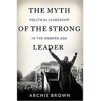 The Myth of the Strong Leader by Archie Brown PDF