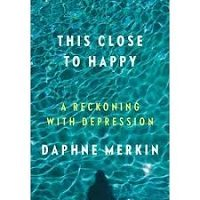 This Close to Happy by Daphne Merkin PDF Download