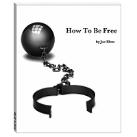 How to Be Free by Joe Blow Free Download