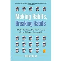 Making Habits, Breaking Habits by Jeremy Dean PDF Book Free Download