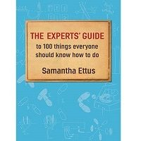 The Experts Guide to 100 Things Everyone Should Know How to Do by Samantha Ettus PDF Free Download