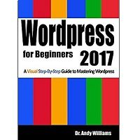 Wordpress for Beginners 2017 by Dr. Andy Williams Free Download