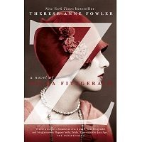 Z: A Novel of Zelda Fitzgerald Novel by Therese Anne Fowler PDF Free Download