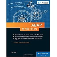 ABAP to the Future: Advanced, Modern ABAP 7.5 (2nd Edition) by Paul Hardy