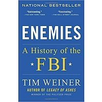 Enemies A History of the FBI by Tim Weiner PDF Book Free Download