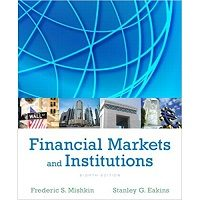 Financial Markets and Institutions (8th Edition) Free Download