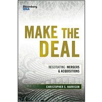 Make the Deal: Negotiating Mergers and Acquisitions by Christopher S. Harrison Free Download