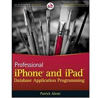Professional iPhone and iPad Database Application Programming by Patrick Alessi Free Book Download