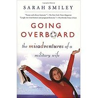 Going Overboard The Misadventures of a Military Wife by Sarah Smiley PDF Book Free Download
