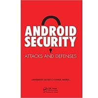 Android Security Attacks and Defenses PDF Book Free Download