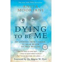 Dying To Be Me by Anita Moorjani PDF Free Download