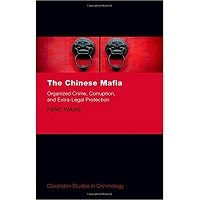 The Chinese Mafia: Organized Crime, Corruption, and Extra-Legal Protection by Peng Wang PDF Free Download