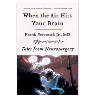 When the Air Hits Your Brain by Frank T. Vertosick Jr. PDF Book Free Download