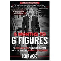 6 Months to 6 Figures by Peter Voogd PDF Download Free