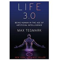 Life 3.0 Being Human in the Age of Artificial Intelligence by Max Tegmark PDF Download