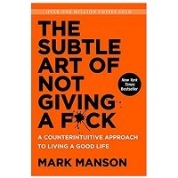 Download The Subtle Art of Not Giving a Fuck by Mark Manson ePub Free