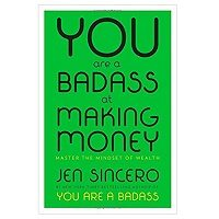 Download You Are a Badass at Making Money by Jen Sincero ePub Free