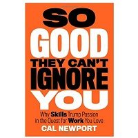 So Good They Can't Ignore You by Cal Newport PDF Download Free