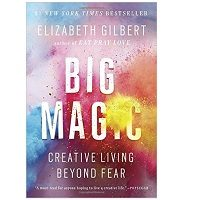 Big Magic by Elizabeth Gilbert ePub Download Free