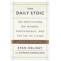 Download The Daily Stoic 366 Meditations on Wisdom, Perseverance, and the Art of Living PDF
