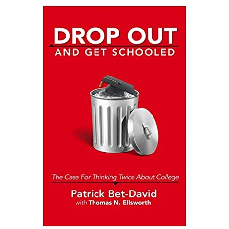 Drop Out And Get Schooled by Patrick Bet David PDF Download