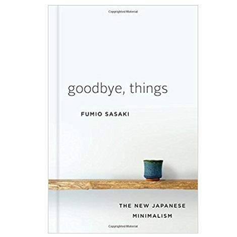 Goodbye, Things by Fumio Sasaki PDF Download