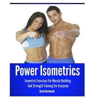 Power Isometrics by David Nordmark PDF Download