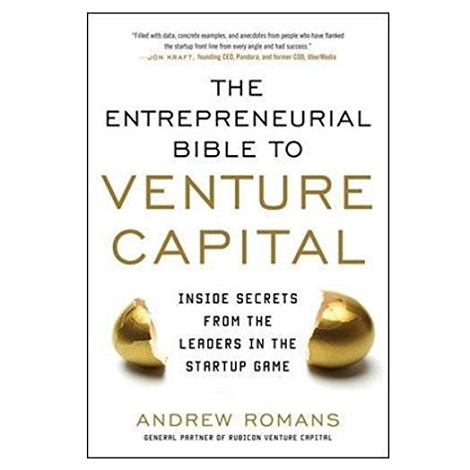 The Entrepreneurial Bible To Venture Capital by Andrew Romans PDF Download