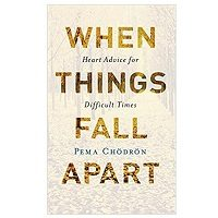 When Things Fall Apart by Pema Chodron PDF Download