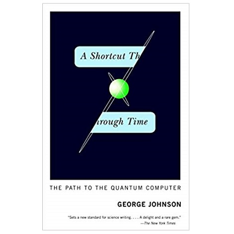 A Shortcut Through Time by George Johnson PDF Download
