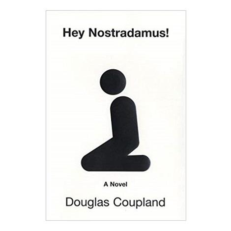 PDF Hey Nostradamus! by Douglas Coupland Download