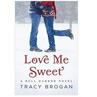 PDF Love Me Sweet by Tracy Brogan
