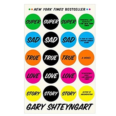 PDF Super Sad True Love Story by Gary Shteyngart Download