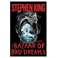 PDF The Bazaar of Bad Dreams by Stephen King