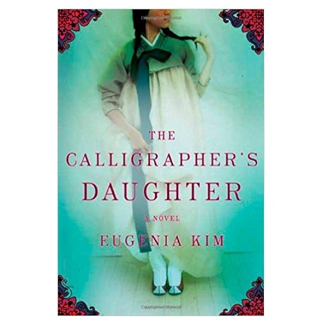 The Calligrapher's Daughter by Eugenia Kim PDF Download
