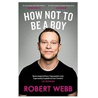 How Not To Be a Boy by Robert Webb PDF Download