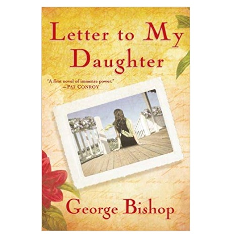 pdf Letter to My Daughter by George Bishop download