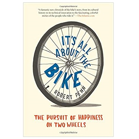 It's All About the Bike by Robert Penn pdf