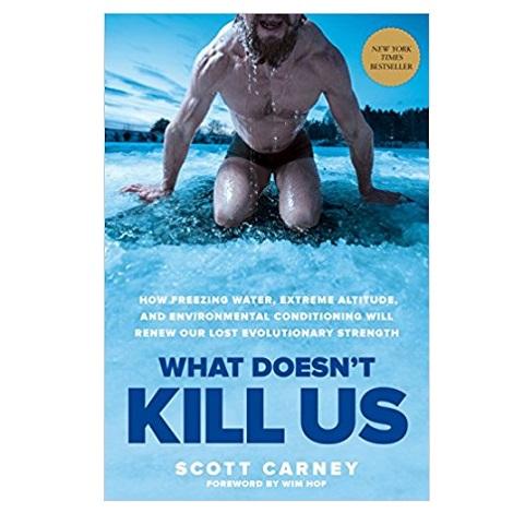 PDF What Doesn't Kill Us by Scott Carney