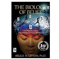 The Biology Of Belief by Bruce H. Lipton PDF