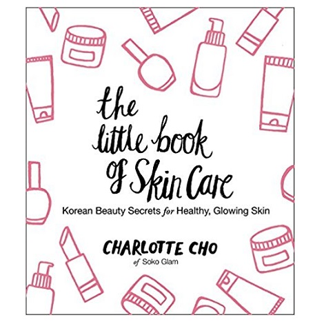 The Little Book of Skin Care by Charlotte Cho PDF