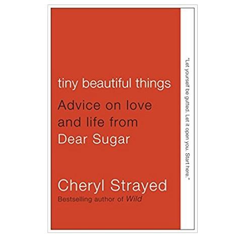 Tiny Beautiful Things by Cheryl Strayed PDF