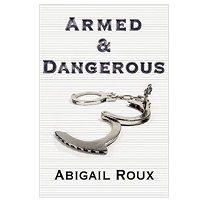 Armed & Dangerous by Abigail Roux PDF Download