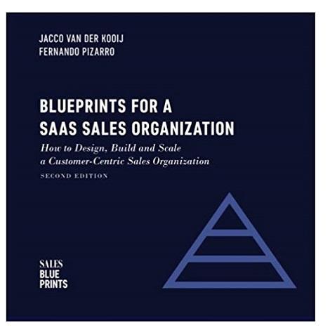 Blueprints for a SaaS Sales Organization by Jacco Van Der Kooij PDF